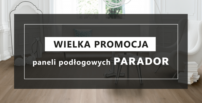 mardom-sp.pl - Wielka promocja paneli podłogowych Parador - sierpień/wrzesień 2020  r.